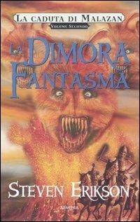 La copertina italiana di La Dimora Fantasma (Deadhouse Gates) di Steven Erikson