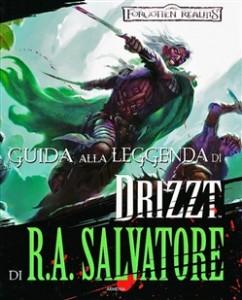Guida alla leggenda di Drizzt di R.A.Salvatore