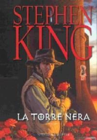 La Torre Nera, la famosa serie di Stephen King: ottimo esempio di opera fantasy e non solo