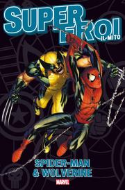 Spider-man&Wolverine-Un altro bel pasticcio: uno dei fumetti pubblicati dalla Gazzetta dello Sport nella collana Supereroi Il Mito