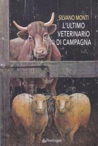L'ultimo veterinario di campagna di Silvano Monti