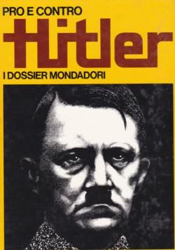 Pro e contro - Hitler - Dossier Mondadori.
