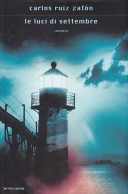 Le luci di settembre di Carlos Ruiz Zafon