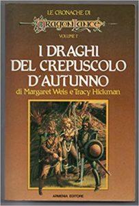 il libro che mi ha invogliato alla lettura del fantasy, I draghi del crepuscolo d'autunno