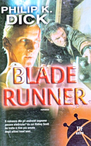 Ma gli androidi sognano pecore elettriche? il romanzo da cui è stato tratto il famoso film Blade Runner